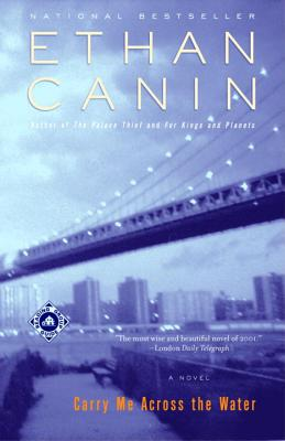 Carry Me Across the Water By Canin, Ethan