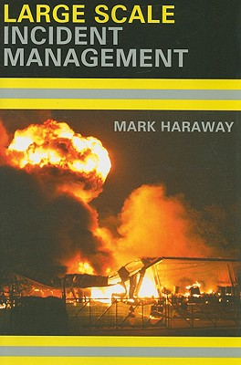 Large Scale Incident Management By Haraway, Mark